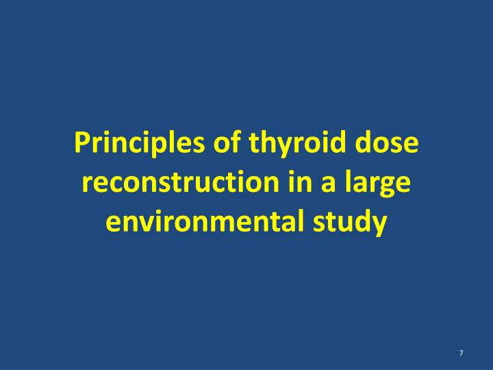 Principles of thyroid dose reconstruction in a large environmental study