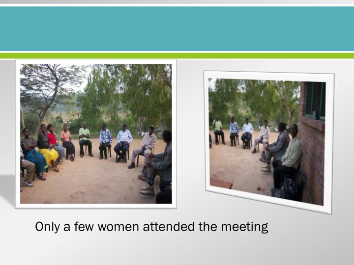 Only a few women attended the meeting