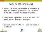 perfil de los candidatos