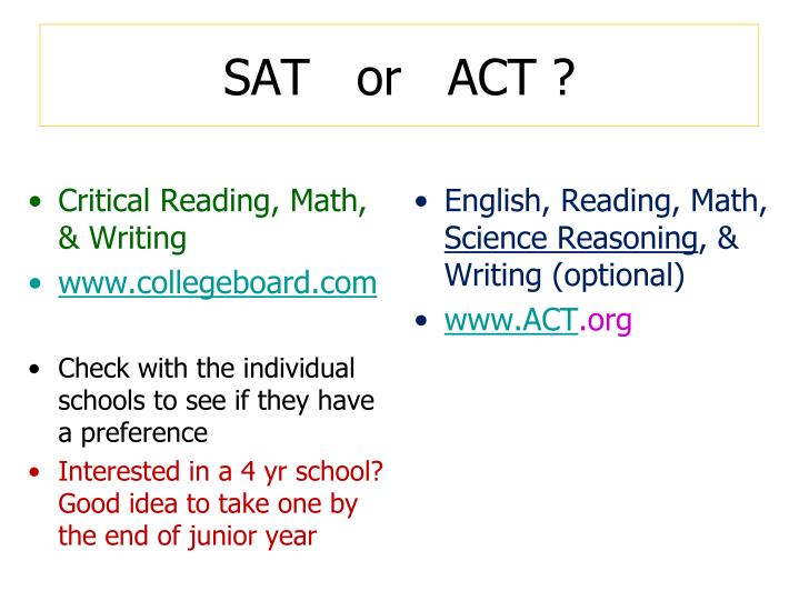 SAT   or   ACT ?