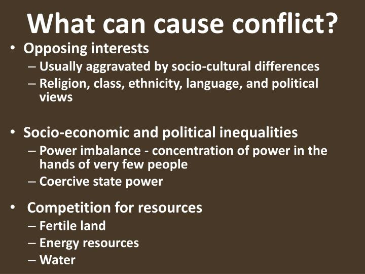 What can cause conflict?
