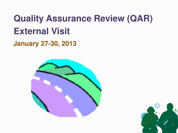 Quality Assurance Review (QAR)