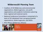 wilderness50 planning team