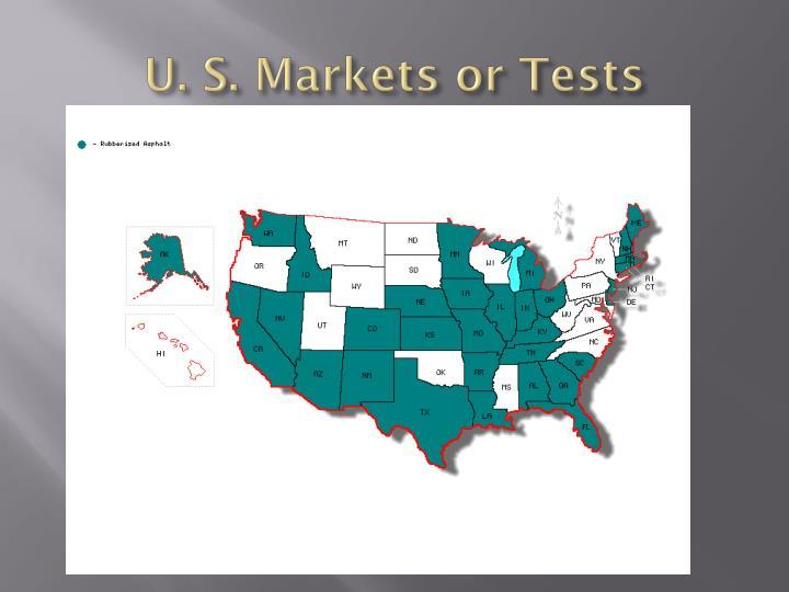U. S. Markets or Tests