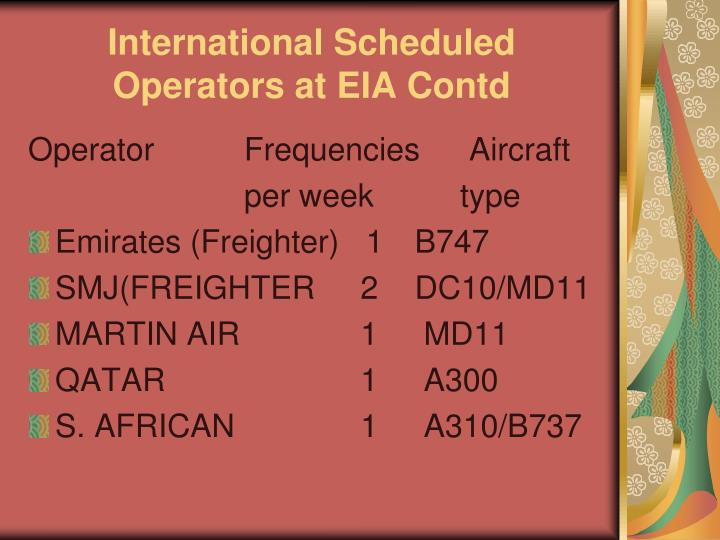 International Scheduled Operators at EIA Contd