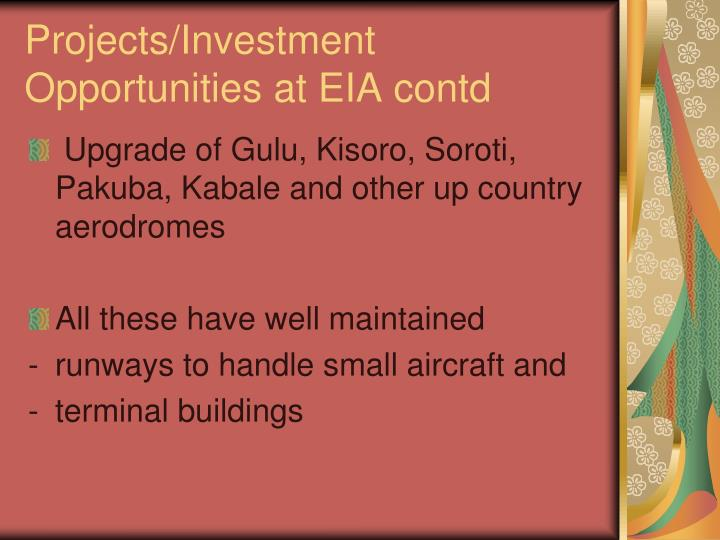 Projects/Investment Opportunities at EIA contd