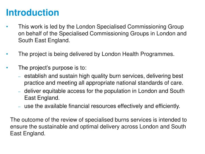 This work is led by the London Specialised Commissioning Group on behalf of the Specialised Commissioning Groups in London and South East England.