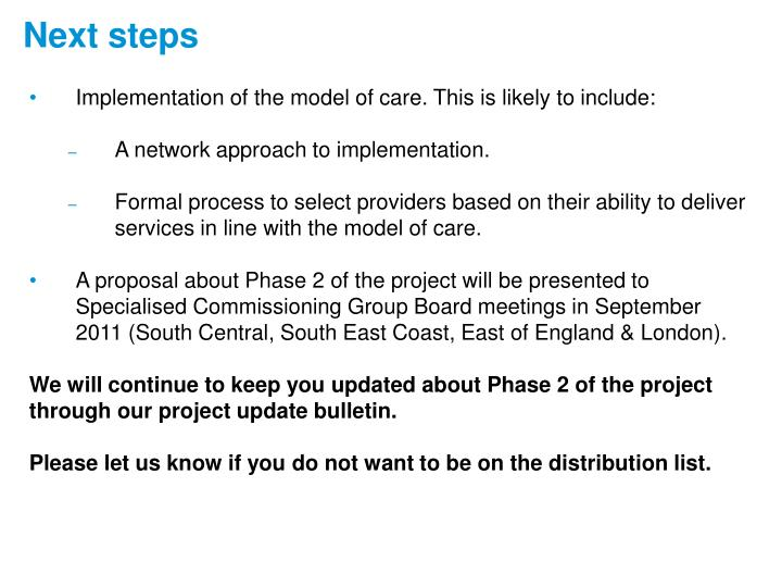 Implementation of the model of care. This is likely to include:
