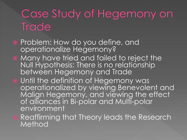 Case Study of Hegemony on Trade