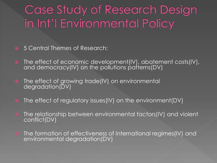 Case Study of Research Design in Int'l Environmental Policy