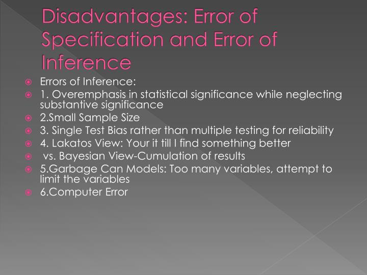 Disadvantages: Error of Specification and Error of