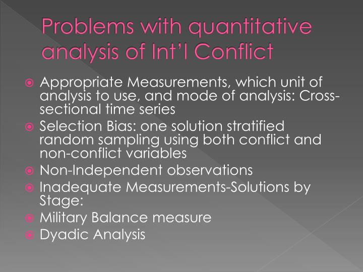 Problems with quantitative analysis of Int'l Conflict