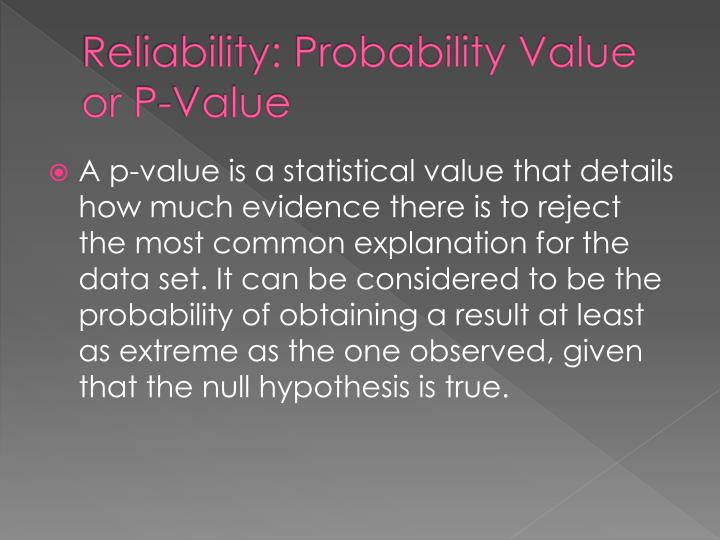 Reliability: Probability Value or P-Value