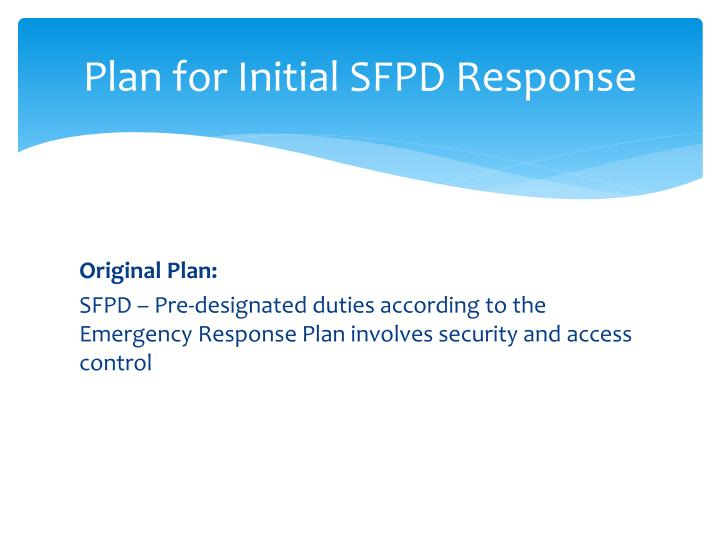 Plan for Initial SFPD Response