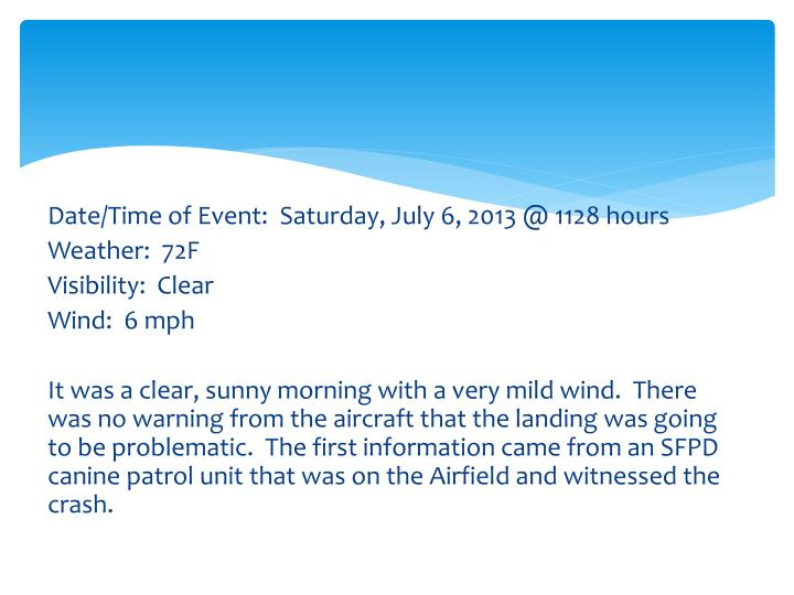 Date/Time of Event:  Saturday, July 6, 2013 @ 1128 hours