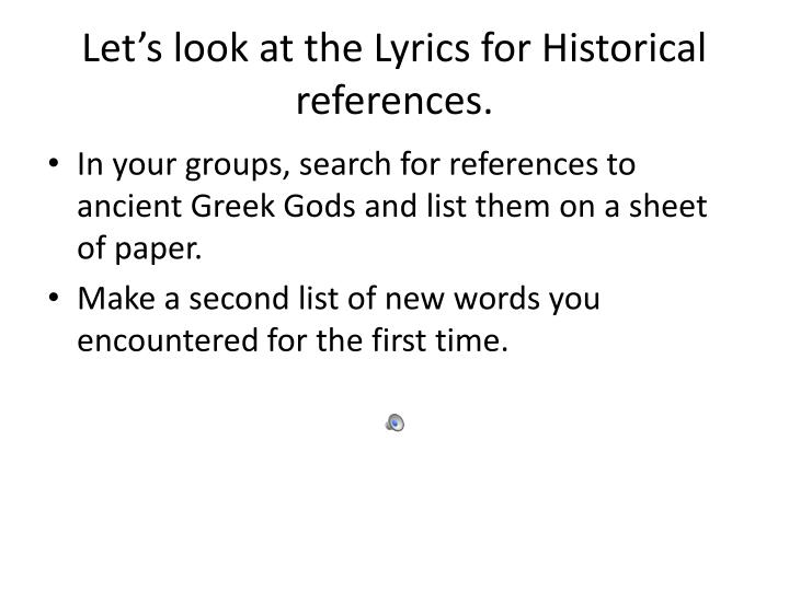 Let's look at the Lyrics for Historical references.