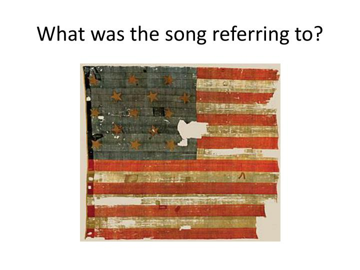What was the song referring to?