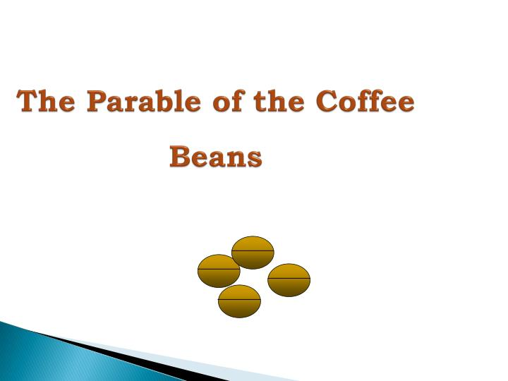The Parable of the Coffee Beans