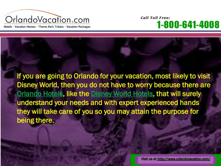 If you are going to Orlando for your vacation, most likely to visit Disney World, then you do not ha...