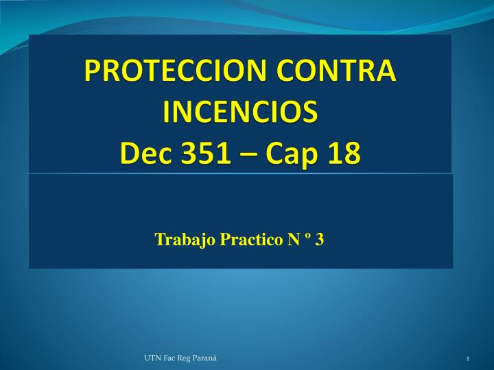 Proteccion contra incencios dec 351 cap 18