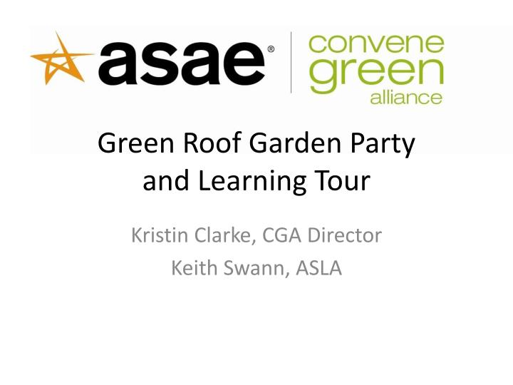 green roof garden party and learning tour