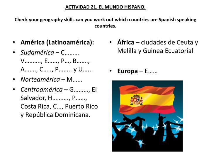 ACTIVIDAD 21. EL MUNDO HISPANO.