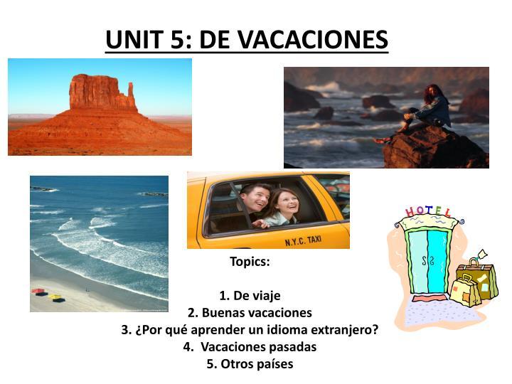 UNIT 5: DE VACACIONES