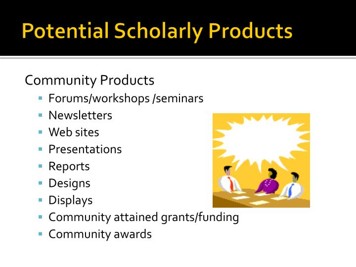Potential Scholarly Products