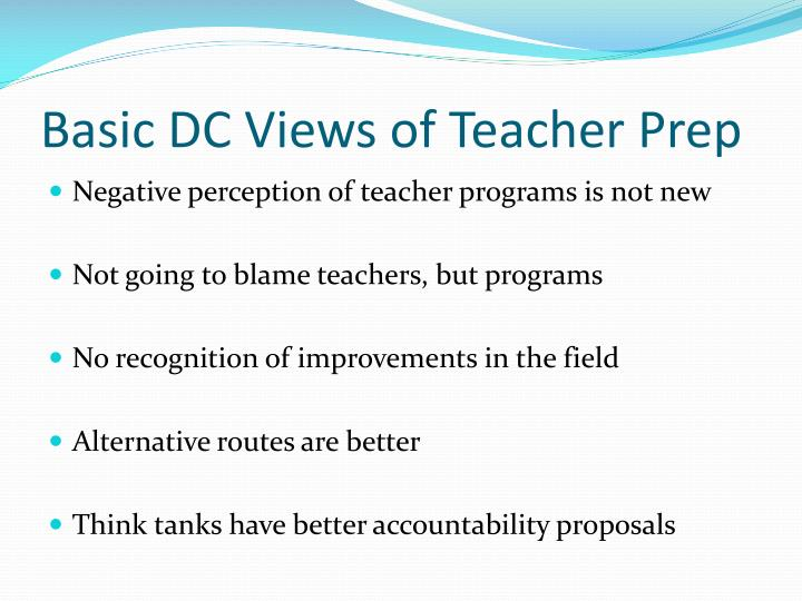 Basic dc views of teacher prep