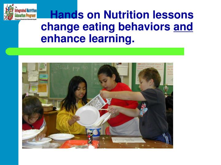 Hands on Nutrition lessons change eating behaviors