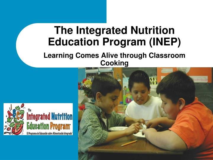 The integrated nutrition education program inep learning comes alive through classroom cooking