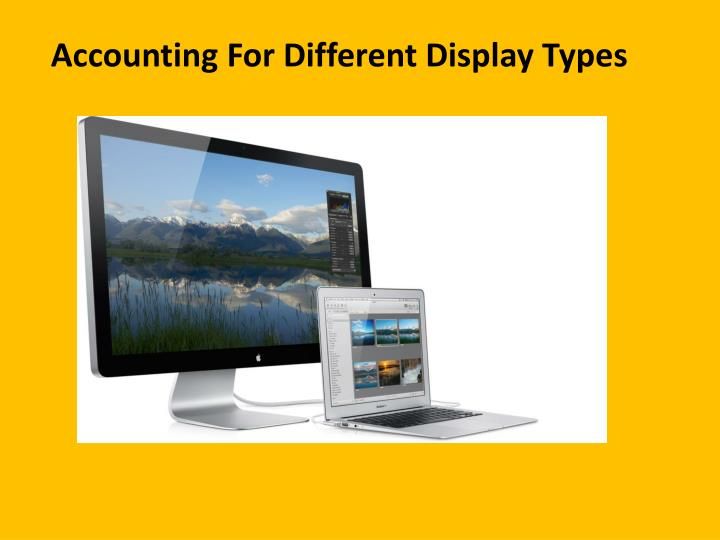 Accounting For Different Display Types