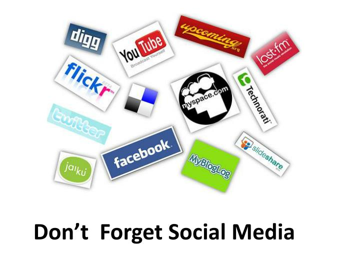 Don't  Forget Social Media
