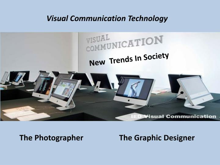 Visual Communication Technology