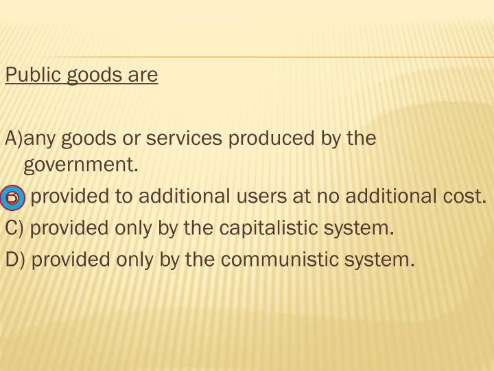 Public goods are