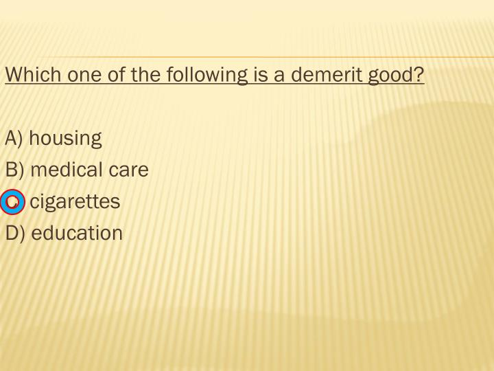 Which one of the following is a demerit good?