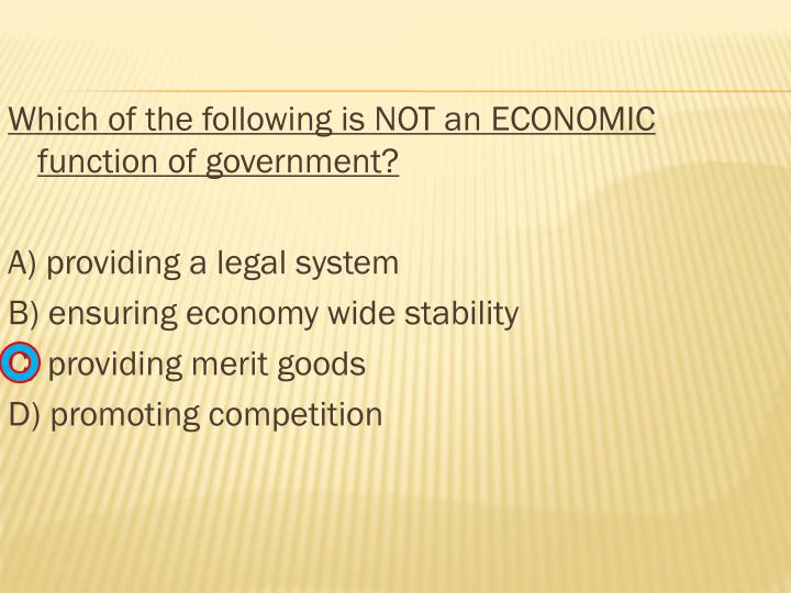 Which of the following is NOT an ECONOMIC function of government?