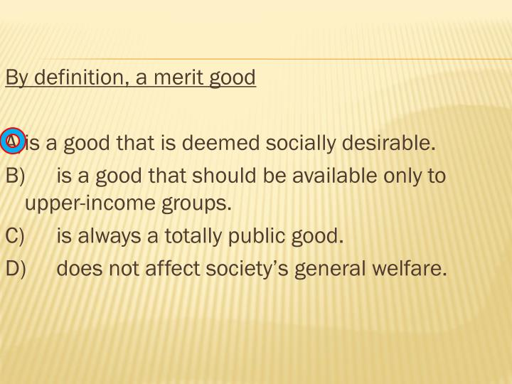 By definition, a merit good