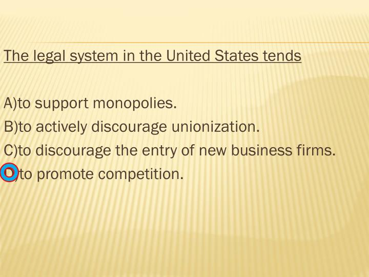 The legal system in the United States tends