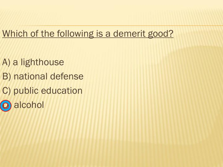 Which of the following is a demerit good?