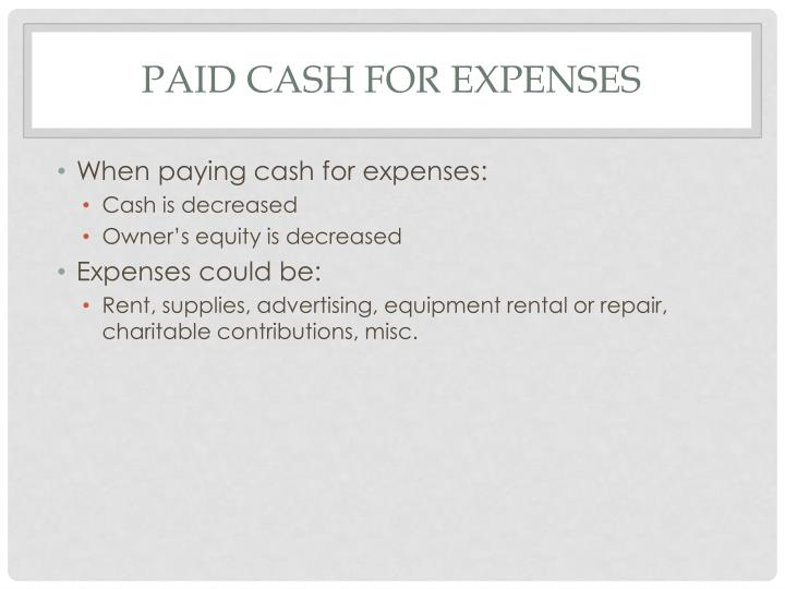 Paid Cash for expenses