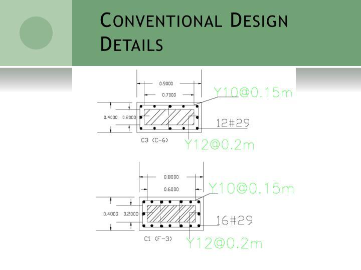 Conventional Design Details