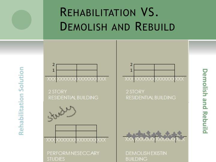 Rehabilitation VS. Demolish and Rebuild