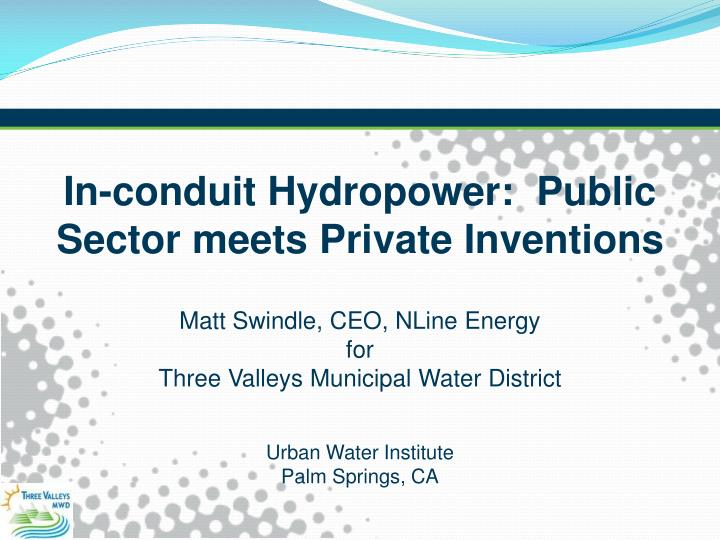 In-conduit Hydropower:  Public Sector meets Private Inventions