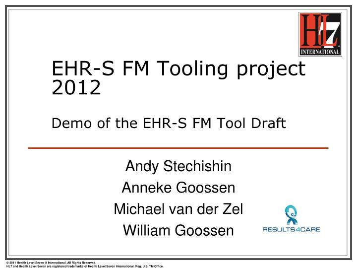 Ehr s fm tooling project 2012 demo of the ehr s fm tool draft
