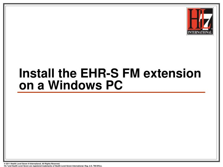 Install the EHR-S FM extension on a Windows PC