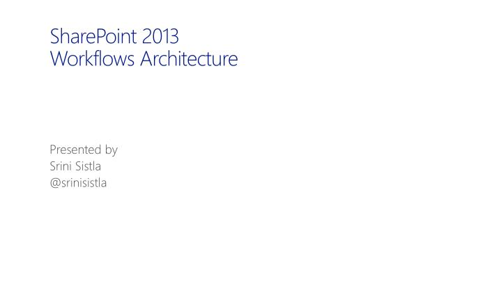 sharepoint 2013 workflows architecture