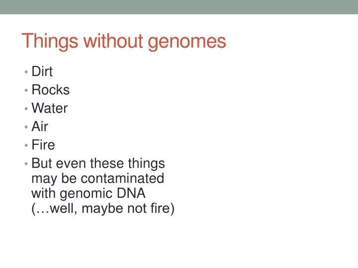 Things without genomes