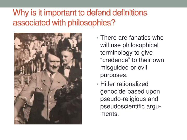 Why is it important to defend definitions associated with philosophies?