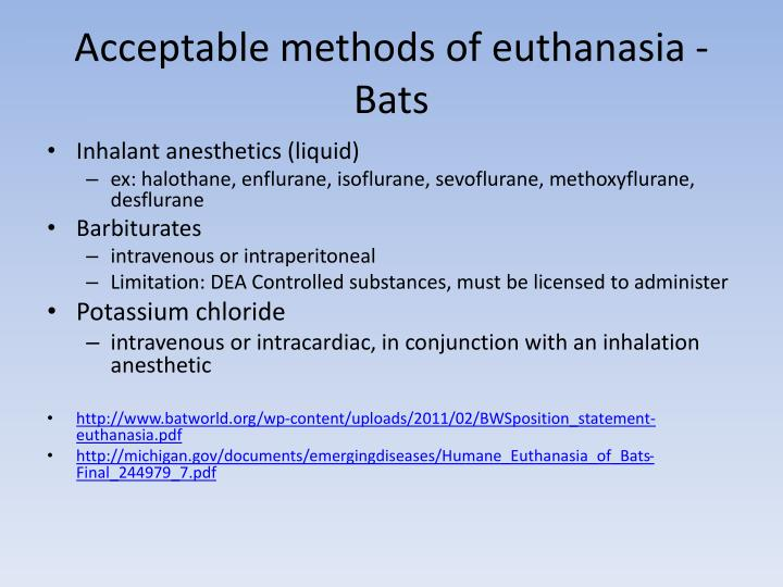 Acceptable methods of euthanasia - Bats